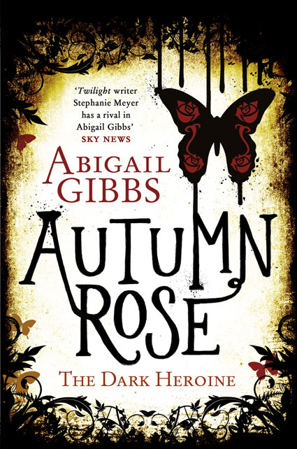 Exclusive cover reveal for The Dark Heroine: Autumn Rose by Abigail Gibbs. Book images - sugarscape.com