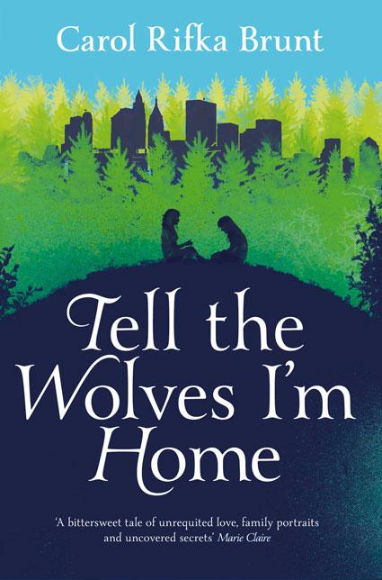 Carol Rifka Brunt - tell the wolves I'm home
