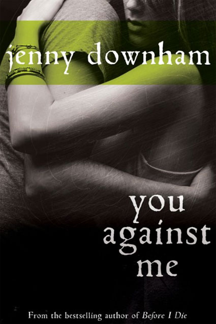 Jenny Downham's You Against Me