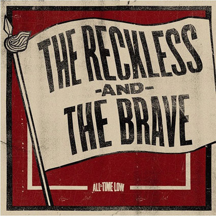 the reckless and the brave all time low free download